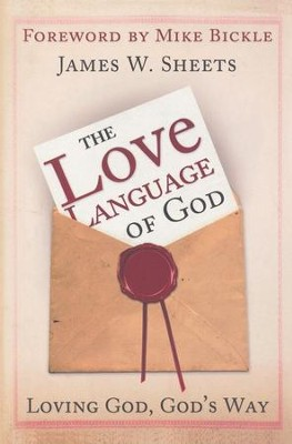 Love Language of God: Loving God, God's Way  -     By: James W. Sheets