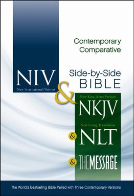 Contemporary Comparative Side-by-Side Bible (NIV, NKJV, NLT, THE Message)  -