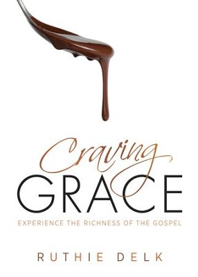 Craving Grace: Experience the Richness of the Gospel / New edition - eBook  -     By: Ruthie Delk
