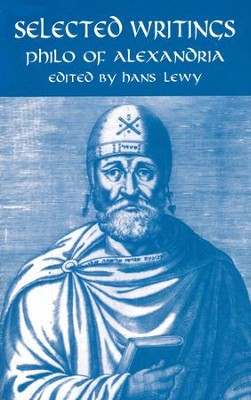Selected Writings: Philo of Alexandria   -     Edited By: Hans Lewy     By: Edited by Hans Lewy