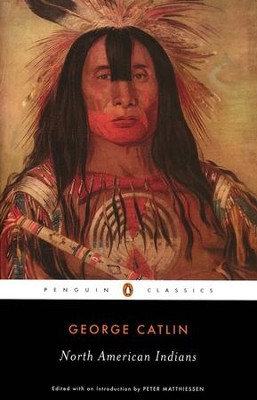 North American Indians  -     By: George Catlin