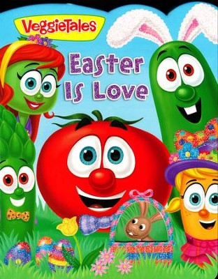 Veggie Tales: easter Is Love   -     By: Lori C. Froeb     Illustrated By: Kelly Pulley