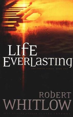 Life Everlasting, The Santee Series #2   -     By: Robert Whitlow