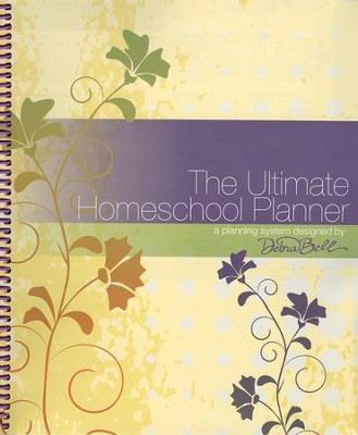 The Ultimate Homeschool Planner (Yellow Cover)   -     By: Debra Bell