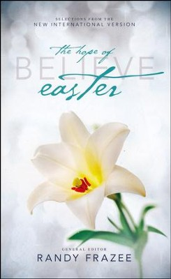 Believe: The Hope of Easter   -     By: Randy Frazee