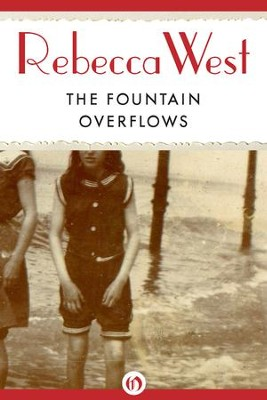 The Fountain Overflows - eBook  -     By: Rebecca West