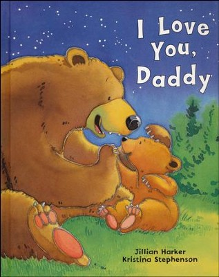I Love You Daddy  -     By: Jillian Harker