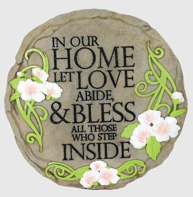In Our Home, Let Love Abide Stepping Stone  -