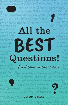 All the Best Questions!: And Some Answers, Too  -     By: Jeremy Steele