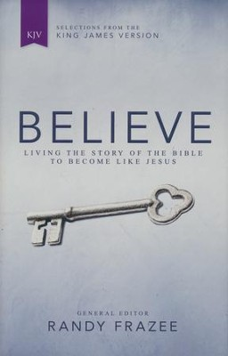 Believe, KJV: Living the Story of the Bible to Become Like Jesus  -