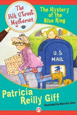 The Mystery of the Blue Ring - eBook  -     By: Patricia Reilly Giff     Illustrated By: Blanche Sims