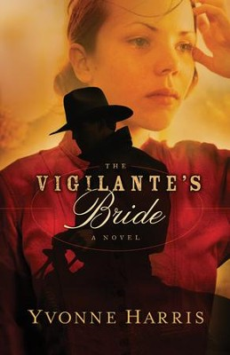Vigilante's Bride - eBook  -     By: Yvonne Harris