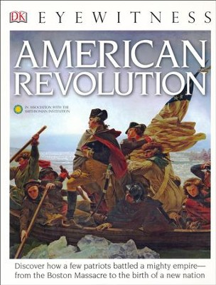 DK Eyewitness Books: American Revolution  -     By: Stuart Murray