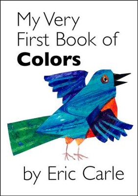 My Very First Book of Colors  -     By: Eric Carle