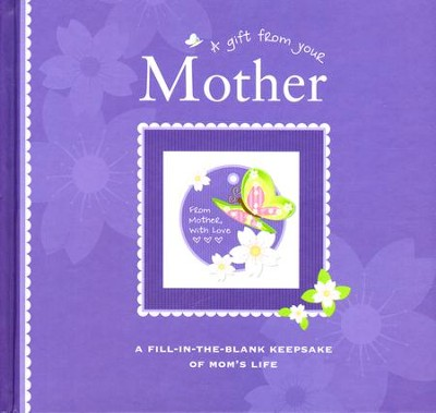 A Gift From Your Mother Fill-In-The-Blank Keepsake of Mom's Life  -     By: Alex A. Lluch