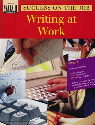 Success on the Job: Writing At Work   -     By: Stephanie Deveau, Kate Clough