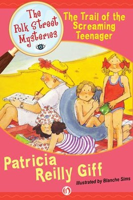 The Trail of the Screaming Teenager - eBook  -     By: Patricia Reilly Giff     Illustrated By: Blanche Sims