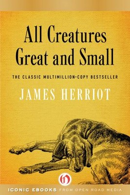 All Creatures Great and Small - eBook  -     By: James Herriot
