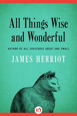 All Things Wise and Wonderful - eBook  -     By: James Herriot