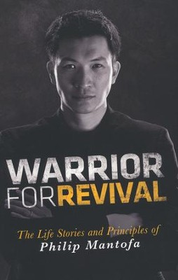 Warrior for Revival  -     By: Phillip Mantofa