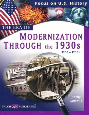 The Era of Modernization Through the 1930's (1900-1930s)   -     By: Kathy Sammis