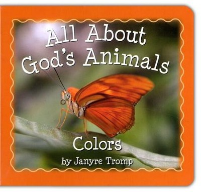 All About God's Animals: Colors  -     By: Janyre Tromp