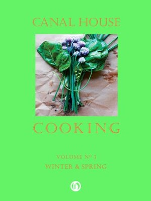 Canal House Cooking Volume N 3: Winter & Spring - eBook  -     By: Christopher Hirsheimer, Melissa Hamilton