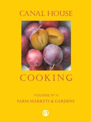 Canal House Cooking Volume N 4: Farm Markets & Gardens - eBook  -     By: Christopher Hirsheimer, Melissa Hamilton