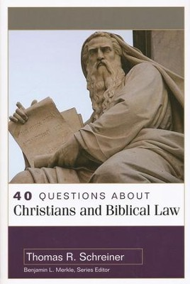40 Questions About Christians and Biblical Law   -     By: Thomas R. Schreiner