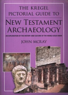 Kregel Pictorial Guide to New Testament Archaeology   -     By: John McRay