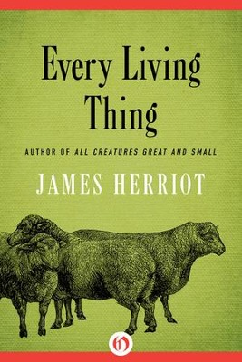 Every Living Thing - eBook  -     By: James Herriot