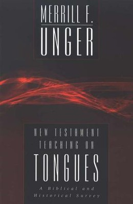 N.T. Teaching On Tongues  -     By: Merrill F. Unger