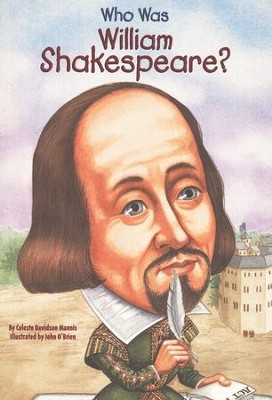 Who Was William Shakespeare?  -     By: Celeste Davidson Mannis