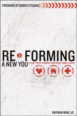 Re-Forming A New You: A Guide For Re-Forming Your Heart, Home & Hope  -     By: Wayman Ming Jr.
