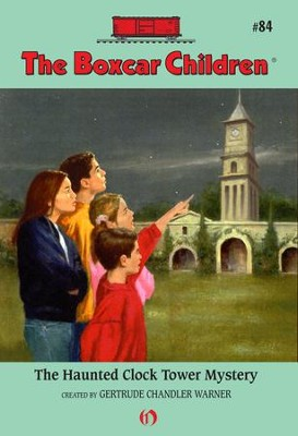 The Haunted Clock Tower Mystery - eBook  -     By: Gertrude Chandler Warner     Illustrated By: Hodges Soileau