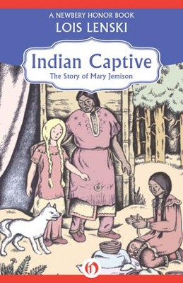 Indian Captive: The Story of Mary Jemison - eBook  -     By: Lois Lenski