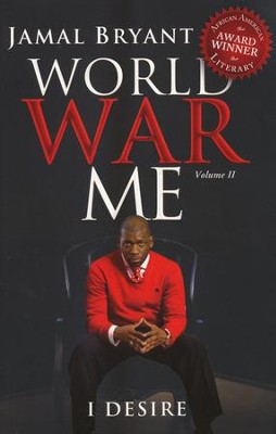 World War Me Volume II: I Desire  -     By: Jamal Bryant