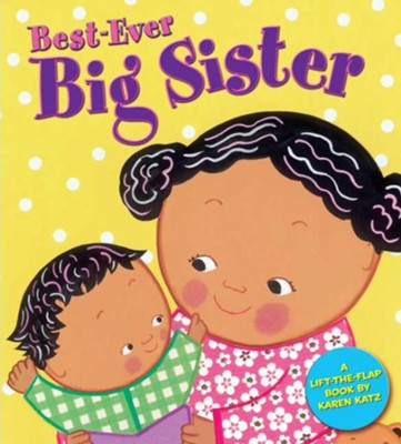 Best-Ever Big Sister  -     By: Karen Katz