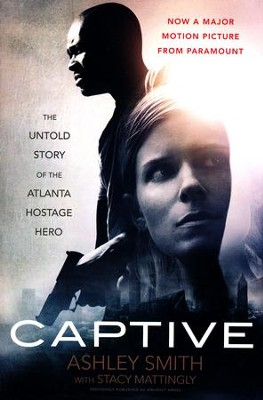 Captive: The Untold Story of the Atlanta Hostage Hero   -     By: Ashley Smith