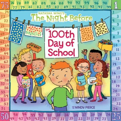 The Night Before the 100th Day of School  -     By: Natasha Wing