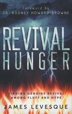 Revival Hunger: Finding Genuine Revival Among Fluff and Hype  -     By: James Levesque