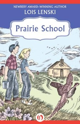Prairie School - eBook  -     By: Lois Lenski