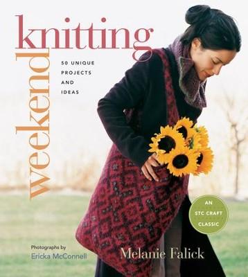 Weekend Knitting: 50 Unique Projects and Ideas - eBook  -     By: Melanie Falick, Ericka McConnell