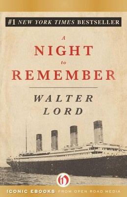 A Night to Remember - eBook  -     By: Walter Lord