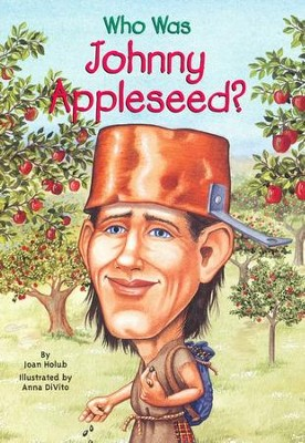 Who Was Johnny Appleseed?  -     By: Joan Holub