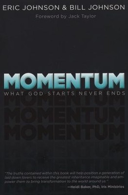 Momentum: What God Starts, Never Ends  -     By: Eric Johnson, Bill Johnson
