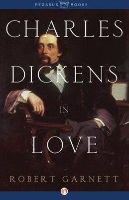 Charles Dickens in Love - eBook  -     By: Robert Garnett