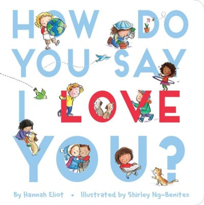 How Do You Say I Love You?  -     By: Hannah Eliot