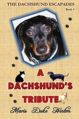 A Dachshund's Tribute  -     By: Mavis Duke Hinton