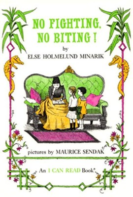 No Fighting, No Biting  -     By: Else Holmelund Minarik     Illustrated By: Maurice Sendak